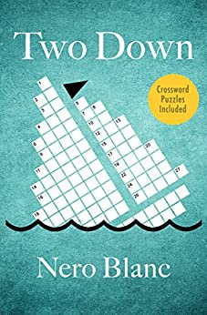 Two Down (Crossword Mysteries Book 2) by [Nero Blanc]