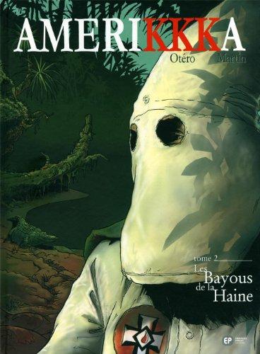 AmeriKKKa, Tome 2 : Les Bayous de la Haine : Tallahassee, Floride