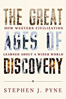 The Great Ages of Discovery: How Western Civilization Learned About a Wider World