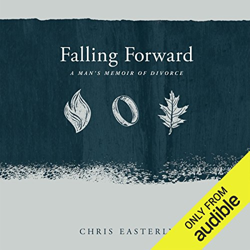 Falling Forward: A Man's Memoir of Divorce audiobook cover art