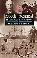 Scottish Samurai: Thomas Blake Glover 1838-1911