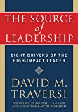 The Source of Leadership: Eight Drivers of the High-Impact Leader (English Edition)