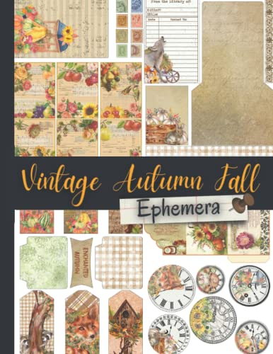 Compare Textbook Prices for Vintage Autumn Fall Ephemera: One-Sided Decorative Paper for Journaling, Scrapbooking, Fussy Cut, Origami, Card Making & Mixed Media. Vintage Fall ... Vintage Ephemera Sampler 260+ pieces  ISBN 9798488532878 by Paper Publishing, Peter,Ephemera Art, Vintage