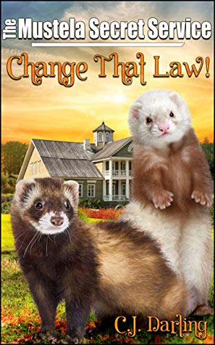 Change That Law!: Book 1 of 'The Mustela Secret Service' (English Edition)