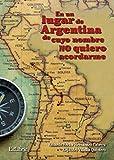 En un lugar de Argentina de cuyo nombre no quiero acordarme