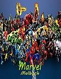 Marvel Malbuch: Marvel Malbuch Für Kinder & Erwachsene, Farbe +50 Lieblingsfiguren Von Marvel Welt. (German Edition)