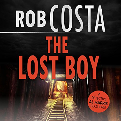 The Lost Boy     A Detective Al Harris Cold Case, Book 6              By:                                                                                                                                 Rob Costa                               Narrated by:                                                                                                                                 Damian Salandy                      Length: 1 hr and 40 mins     Not rated yet     Overall 0.0