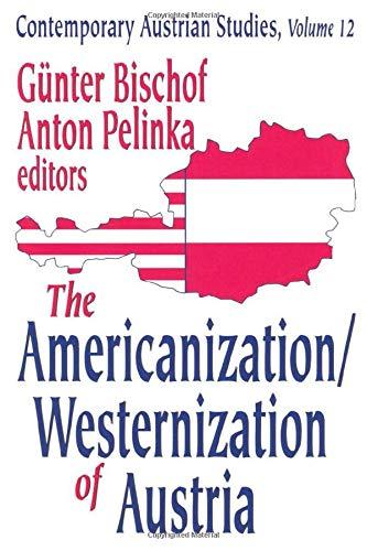 The Americanization/Westernization of Austria: 12 (Contemporary Austrian Studies)