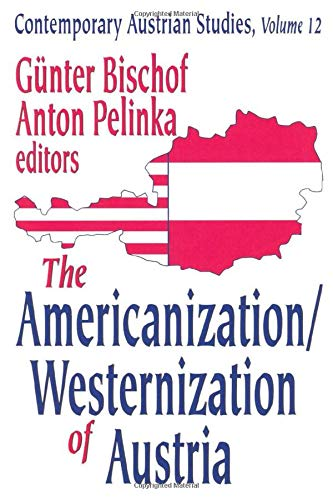 The Americanization/Westernization of Austria (Contemporary Austrian Studies)