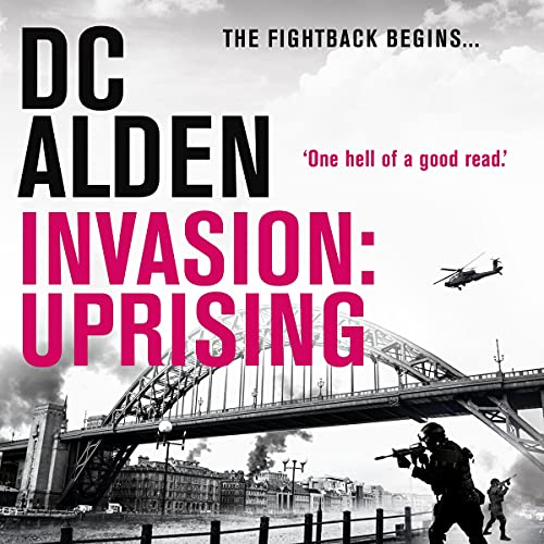 Invasion: Uprising Audiobook By DC Alden cover art