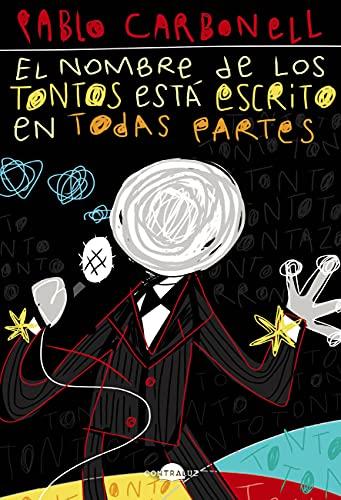 El nombre de los tontos está escrito en todas partes de Pablo Carbonell Sánchez-Gijón