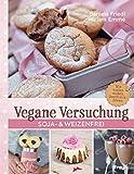 Vegane Versuchung: Soja- & weizenfrei (German Edition)