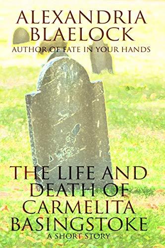 The Life and Death of Carmelita Basingstoke: A Short Story (English Edition)