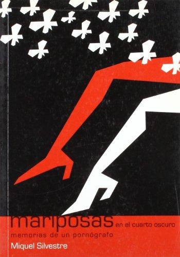 Mariposas en el cuarto oscuro: Memorias de un pornógrafo (Bárbaros)