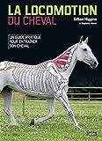 La locomotion du cheval - Un guide pratique pour entrainer son cheval