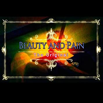 Beauty and Pain: The Original
