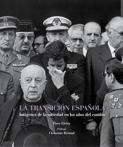 La transición española: Imágenes de la sociedad en los años del cambio (Fotografia (lunwerg))
