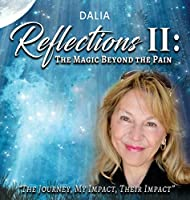 Reflections II: The Magic Beyond the Pain