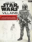 Learn to Draw Star Wars: Villains: Draw favorite Star Wars villains, including Darth Vader, Kylo Ren, and Darth Maul (Licensed Learn to Draw)
