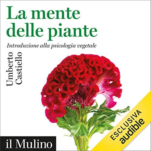 La mente delle piante: Introduzione alla psicologia vegetale