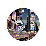 happygoluck1y Times Square New York Adornos para árbol de Navidad, adornos redondos de porcelana de 7,62 cm, adornos de Navidad, decoración de granja, para el hogar