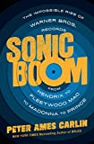 Sonic Boom: The Impossible Rise of Warner Bros. Records, from Hendrix to Fleetwood Mac to Madonna to Prince