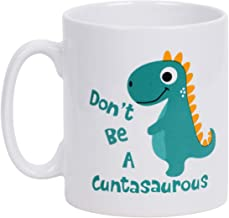 Coffee Mug Don't be A Cuntasaurous Coffee Tea Cup Funny Words Novelty Gift Present White Ceramic Mug for Christmas Thanksg...