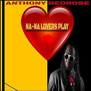 Na-Na Lover's Play