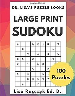 LARGE PRINT SUDOKU: 100 PUZZLES: Easy, Medium & Hard (Dr. Lisa's Sudoku)