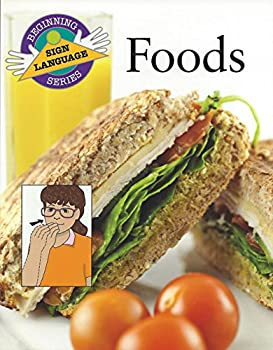 Foods (Beginning Sign Language Series) (Signed English) 0931993873 Book Cover