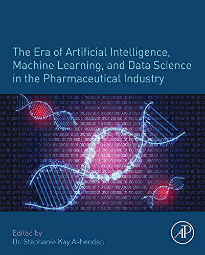 The Era of Artificial Intelligence, Machine Learning, and Data Science in the Pharmaceutical Industr