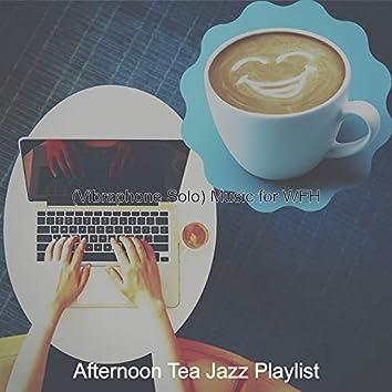 (Vibraphone Solo) Music for WFH