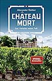 Château Mort: Luc Verlains neuer Fall - Alexander Oetker