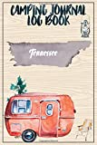 Camping Journal Logbook, Tennessee: The Ultimate Campground RV Travel Log Book for Logging Family Adventures and trips at campgrounds and campsites (6 x9) 145 Guided Pages