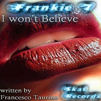 I Won't Believe