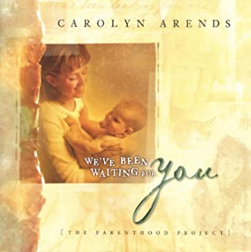 We've Been Wating for You (The Parenthood Project)