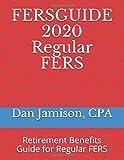 FERSGUIDE 2020 - Regular FERS: Retirement Benefits Guide for Regular FERS