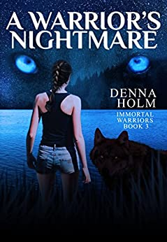 A Warrior's Nightmare (Immortal Warriors Book 3) by [Denna Holm]