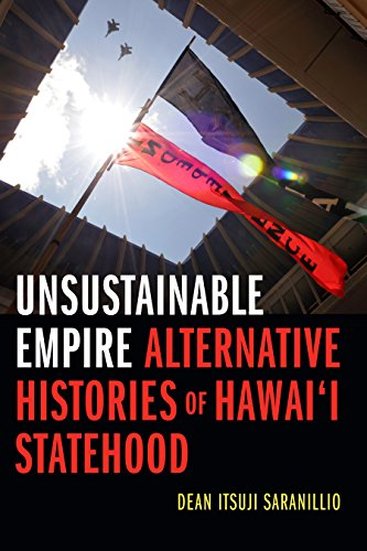 Compare Textbook Prices for Unsustainable Empire: Alternative Histories of Hawai'i Statehood  ISBN 9781478000839 by Saranillio, Dean Itsuji