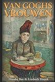 Van Goghs Vrouwen: Tragische Liefdes