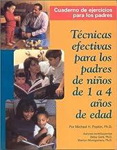 Tecnicas Efectivas Para Los Padres de Ninos de 1 a 4 Anos de Edad: Spanish Edition of Parenting Your 1-To-4 Year Old