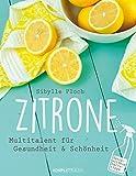 Zitrone: Multitalent für Gesundheit und Schönheit