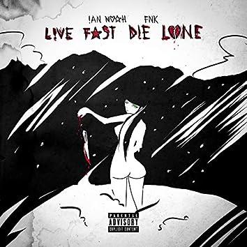 live fast die 'lone