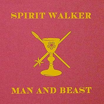 Spirit Walker / Man and Beast