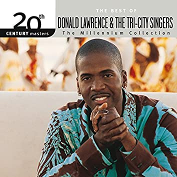 20th Century Masters - The Millennium Collection: The Best Of Donald Lawrence & The Tri-City Singers (Live)