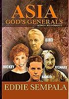 Asia God's Generals: Women Missionaries