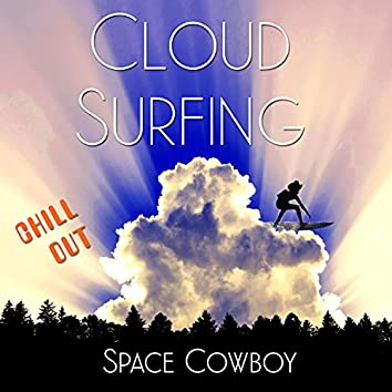 Cloud Surfing (Chill Out)