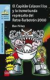 El Capitán Calzoncillos y la tremebunda represalia del Retre-Turbotrón 2000 (El Barco de Vapor Azul)