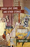 Spider Love Song and Other Stories (ACRE)