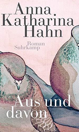 Buchseite und Rezensionen zu 'Aus und davon: Roman' von Hahn, Anna Katharina